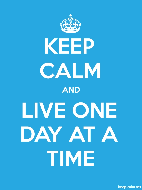 KEEP CALM AND LIVE ONE DAY AT A TIME - white/blue - Default (600x800)