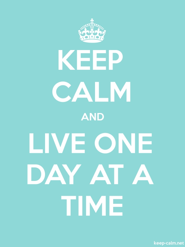 KEEP CALM AND LIVE ONE DAY AT A TIME - white/lightblue - Default (600x800)