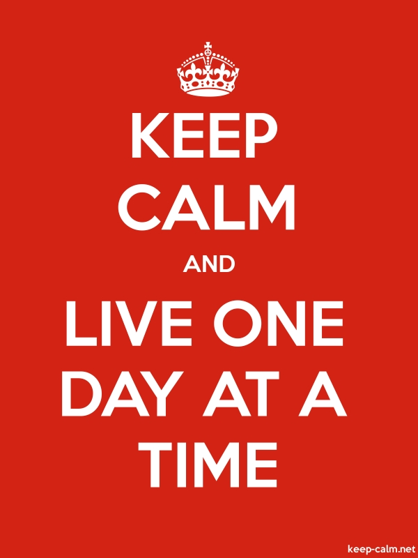 KEEP CALM AND LIVE ONE DAY AT A TIME - white/red - Default (600x800)