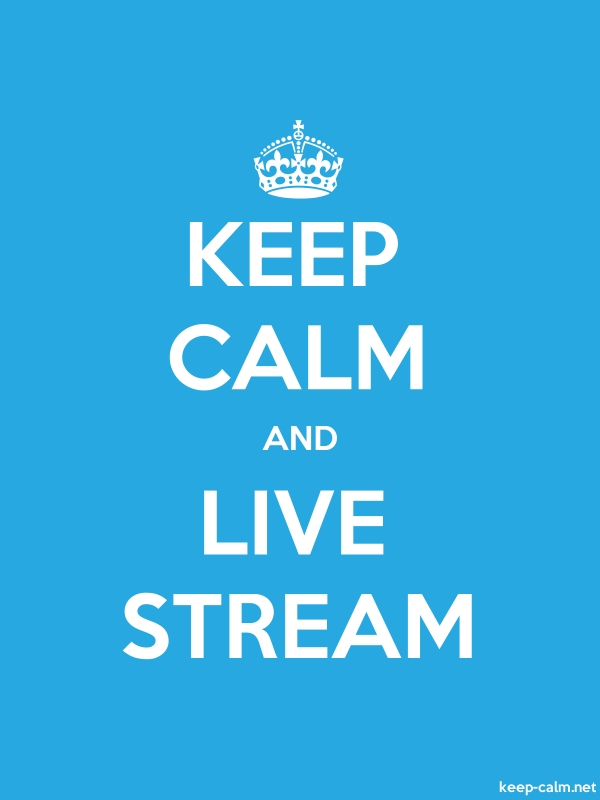 KEEP CALM AND LIVE STREAM - white/blue - Default (600x800)