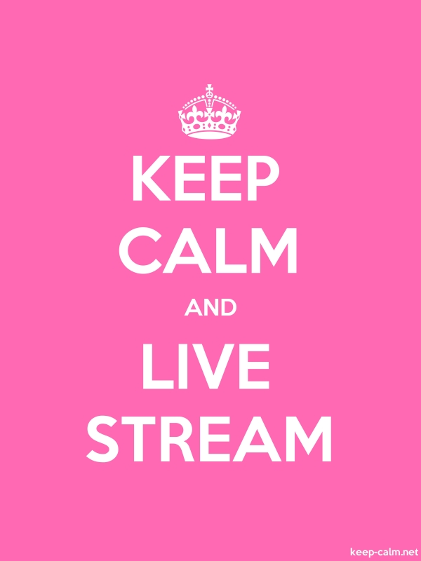 KEEP CALM AND LIVE STREAM - white/pink - Default (600x800)