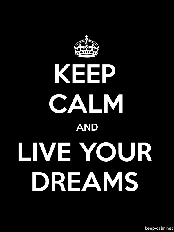 KEEP CALM AND LIVE YOUR DREAMS - white/black - Default (600x800)