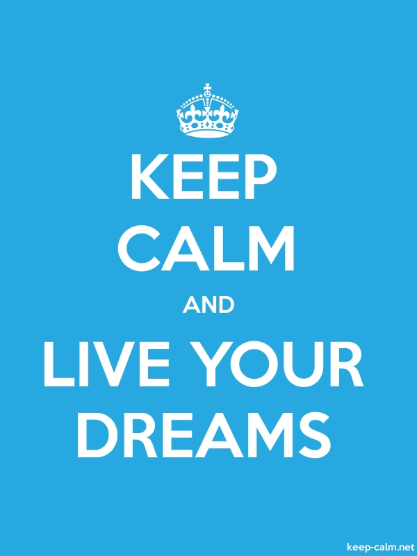 KEEP CALM AND LIVE YOUR DREAMS - white/blue - Default (600x800)