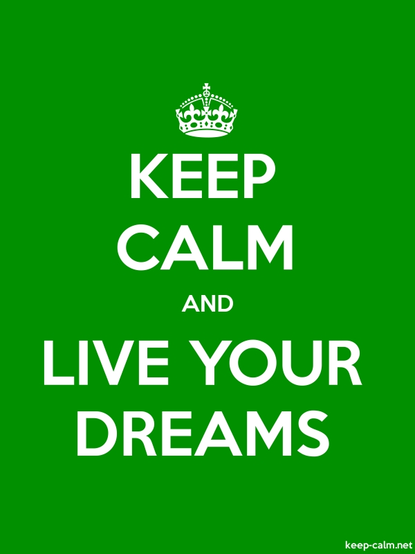 KEEP CALM AND LIVE YOUR DREAMS - white/green - Default (600x800)