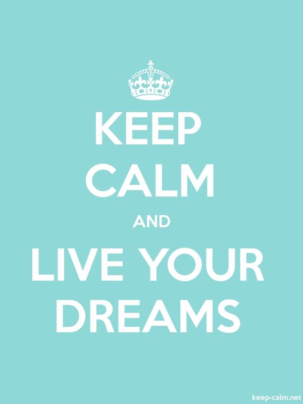 KEEP CALM AND LIVE YOUR DREAMS - white/lightblue - Default (600x800)
