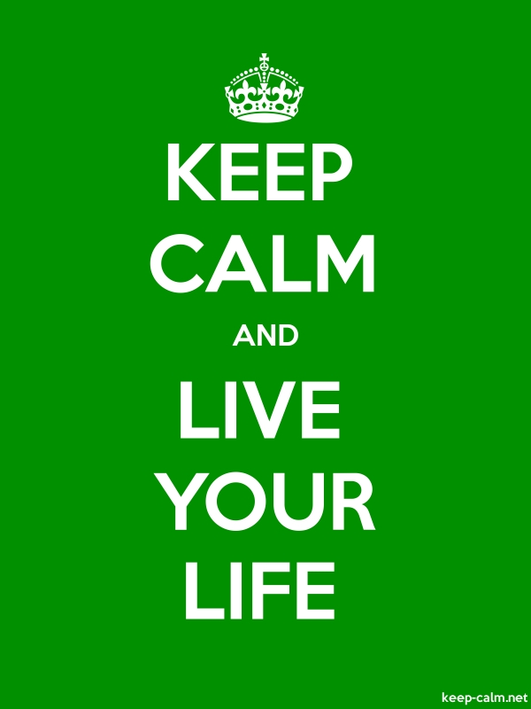 KEEP CALM AND LIVE YOUR LIFE - white/green - Default (600x800)