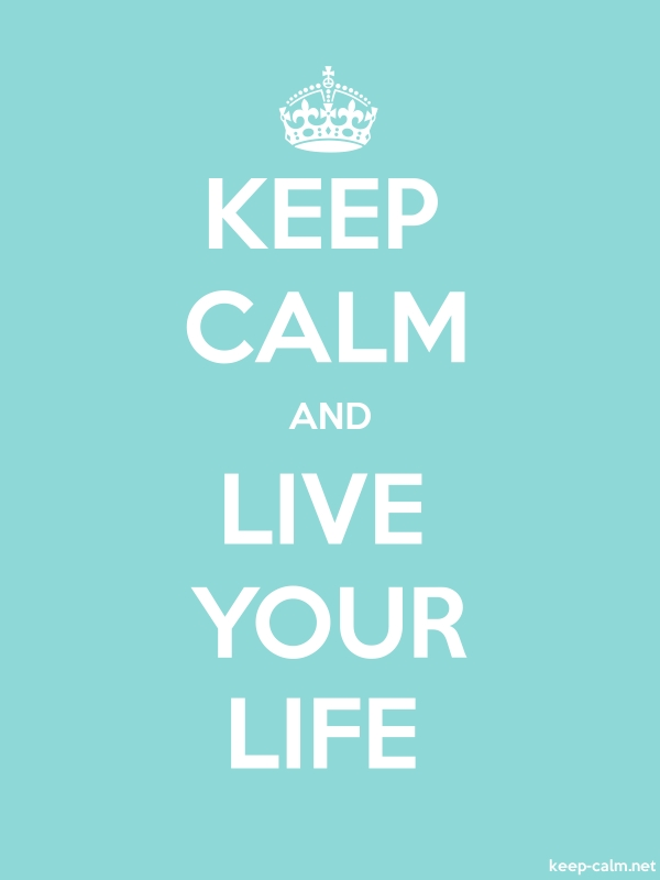 KEEP CALM AND LIVE YOUR LIFE - white/lightblue - Default (600x800)