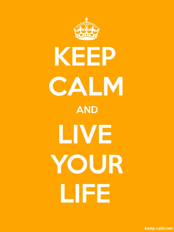 KEEP CALM AND LIVE YOUR LIFE - white/orange - Default (600x800)