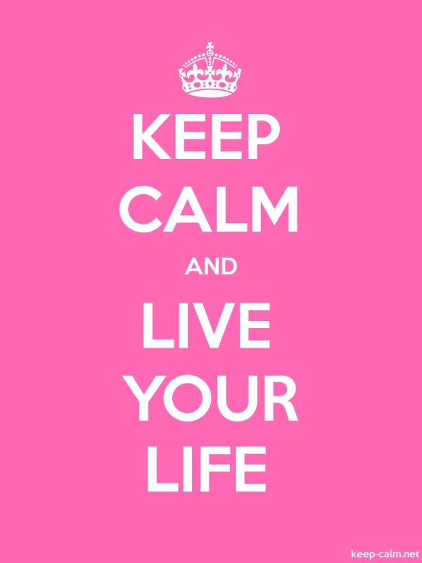 KEEP CALM AND LIVE YOUR LIFE - white/pink - Default (600x800)