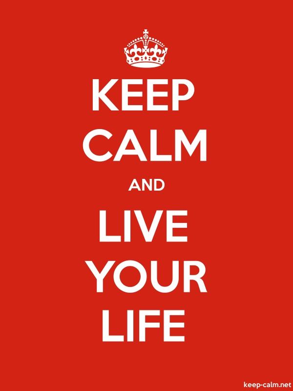 KEEP CALM AND LIVE YOUR LIFE - white/red - Default (600x800)