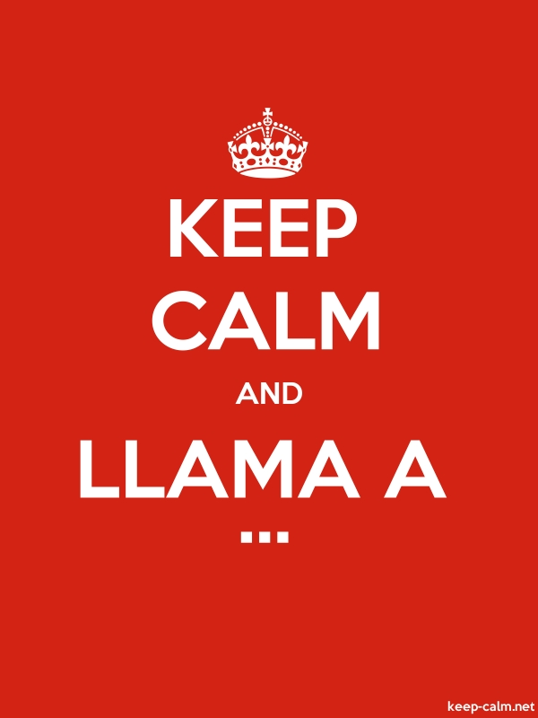 KEEP CALM AND LLAMA A ... - white/red - Default (600x800)