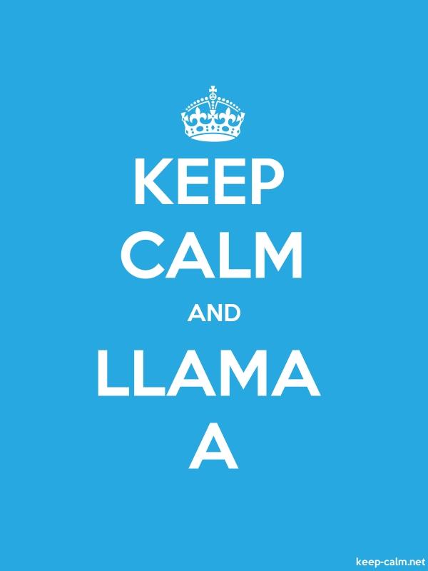 KEEP CALM AND LLAMA A - white/blue - Default (600x800)
