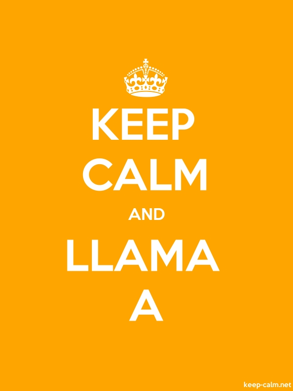 KEEP CALM AND LLAMA A - white/orange - Default (600x800)