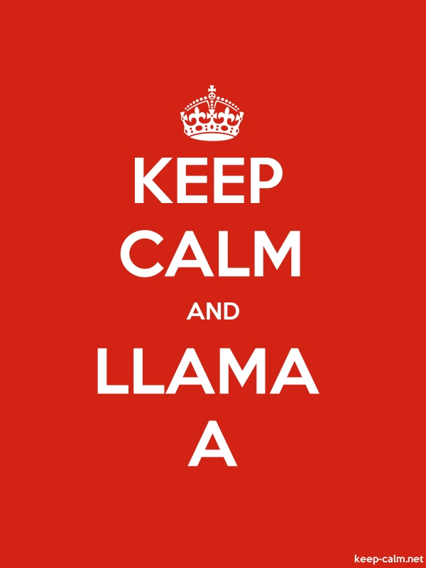 KEEP CALM AND LLAMA A - white/red - Default (600x800)