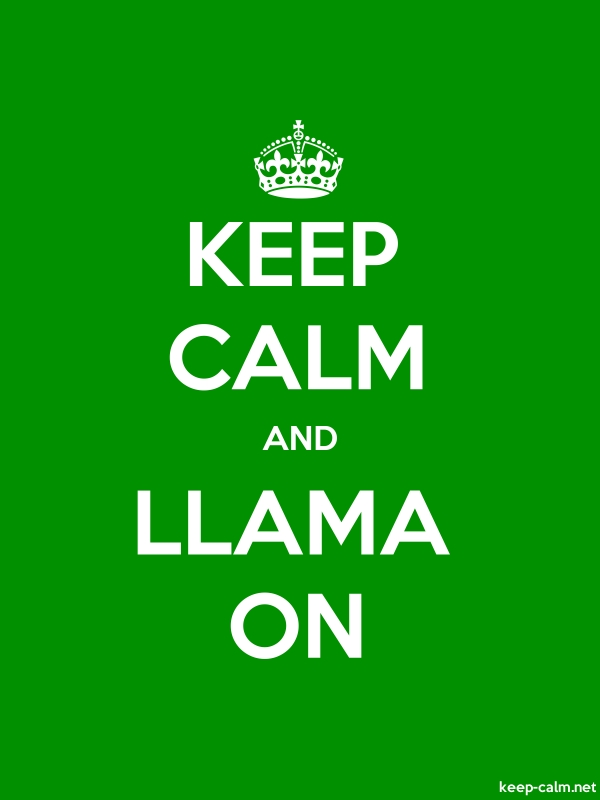 KEEP CALM AND LLAMA ON - white/green - Default (600x800)
