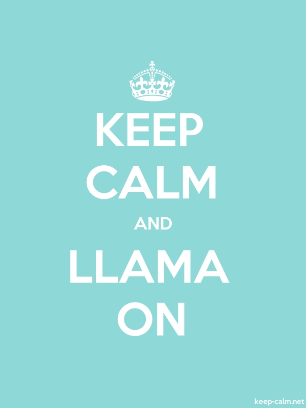KEEP CALM AND LLAMA ON - white/lightblue - Default (600x800)