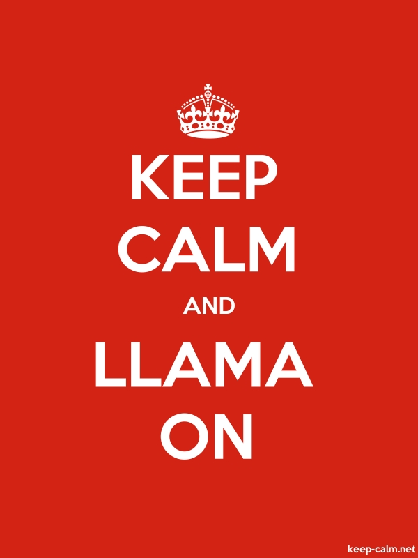 KEEP CALM AND LLAMA ON - white/red - Default (600x800)