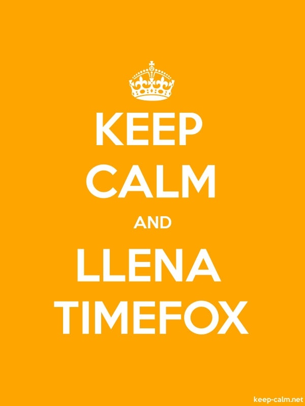 KEEP CALM AND LLENA TIMEFOX - white/orange - Default (600x800)