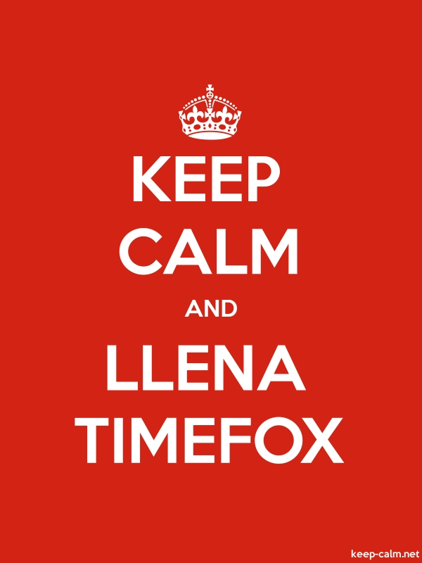 KEEP CALM AND LLENA TIMEFOX - white/red - Default (600x800)