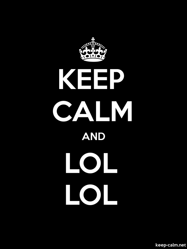 KEEP CALM AND LOL LOL - white/black - Default (600x800)