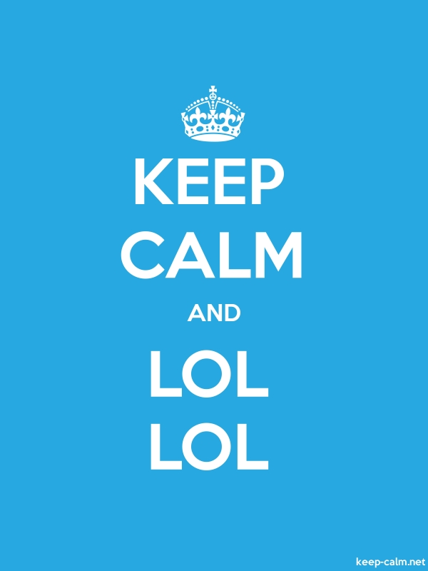 KEEP CALM AND LOL LOL - white/blue - Default (600x800)