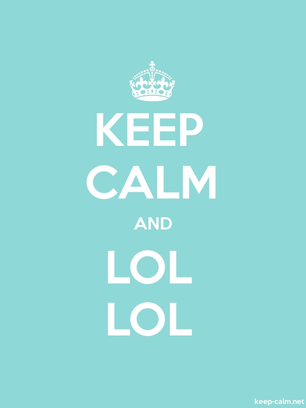 KEEP CALM AND LOL LOL - white/lightblue - Default (600x800)