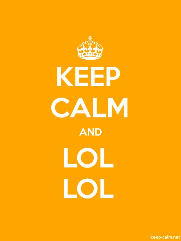 KEEP CALM AND LOL LOL - white/orange - Default (600x800)