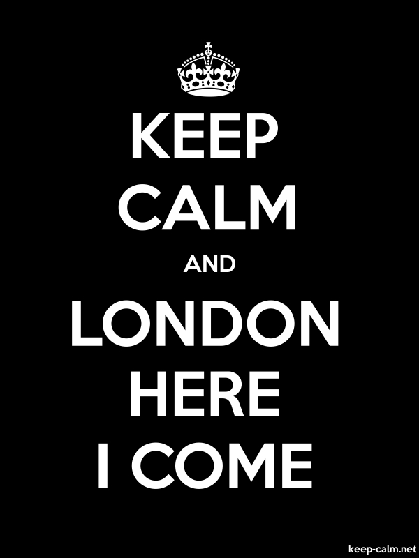 KEEP CALM AND LONDON HERE I COME - white/black - Default (600x800)
