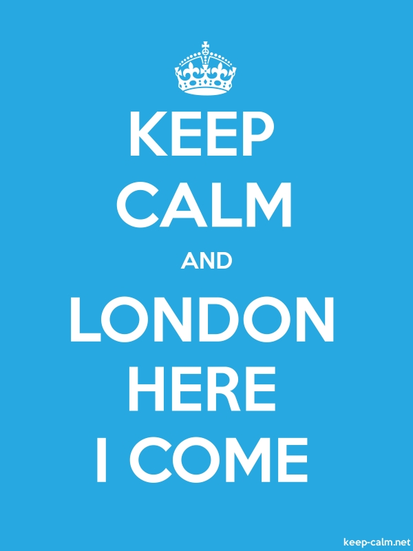 KEEP CALM AND LONDON HERE I COME - white/blue - Default (600x800)