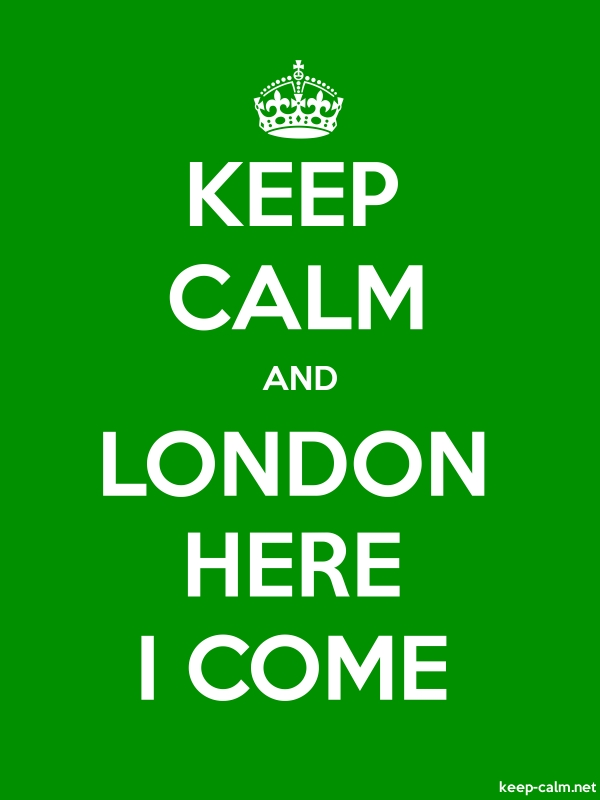 KEEP CALM AND LONDON HERE I COME - white/green - Default (600x800)