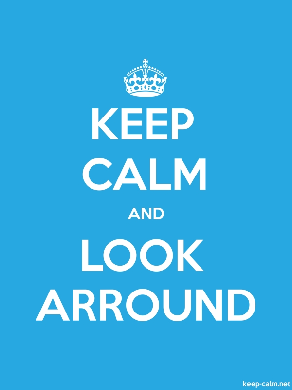 KEEP CALM AND LOOK ARROUND - white/blue - Default (600x800)