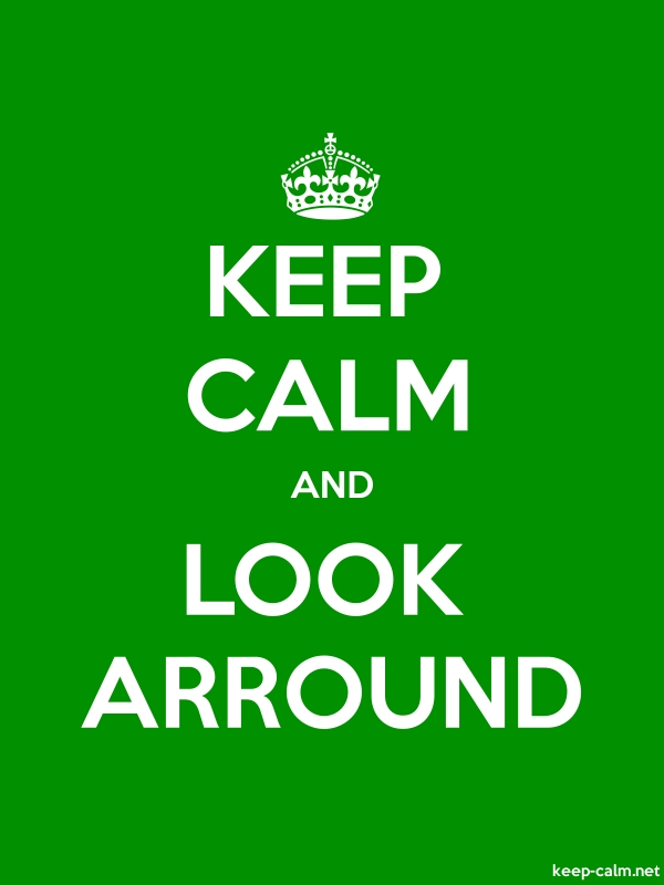 KEEP CALM AND LOOK ARROUND - white/green - Default (600x800)