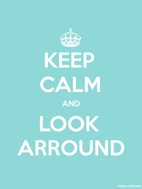 KEEP CALM AND LOOK ARROUND - white/lightblue - Default (600x800)