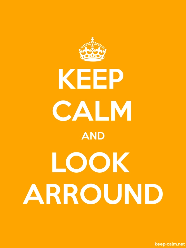 KEEP CALM AND LOOK ARROUND - white/orange - Default (600x800)