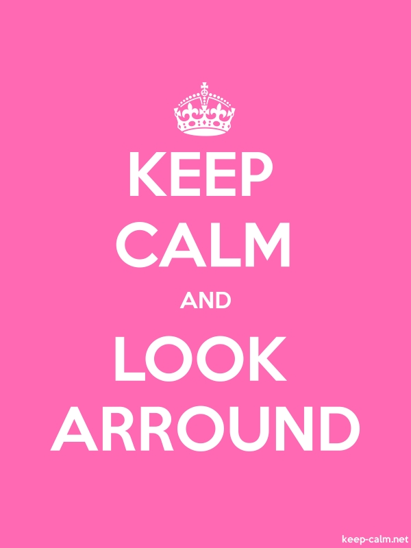 KEEP CALM AND LOOK ARROUND - white/pink - Default (600x800)