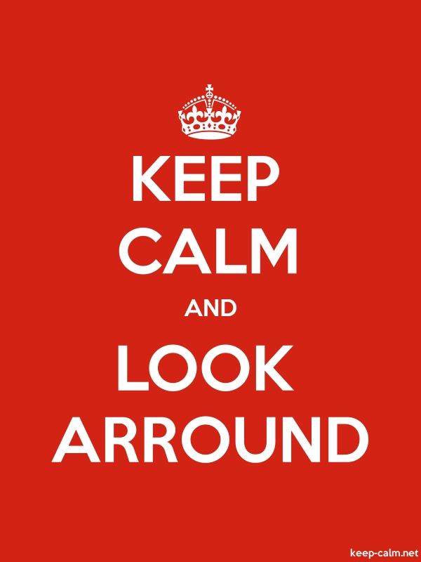 KEEP CALM AND LOOK ARROUND - white/red - Default (600x800)