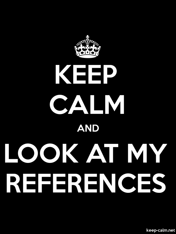 KEEP CALM AND LOOK AT MY REFERENCES - white/black - Default (600x800)