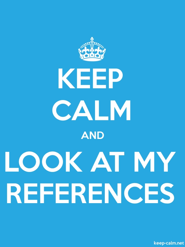 KEEP CALM AND LOOK AT MY REFERENCES - white/blue - Default (600x800)