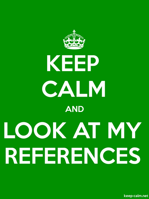 KEEP CALM AND LOOK AT MY REFERENCES - white/green - Default (600x800)