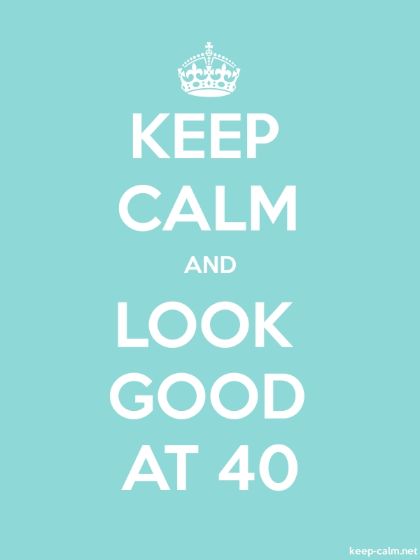 KEEP CALM AND LOOK GOOD AT 40 - white/lightblue - Default (600x800)