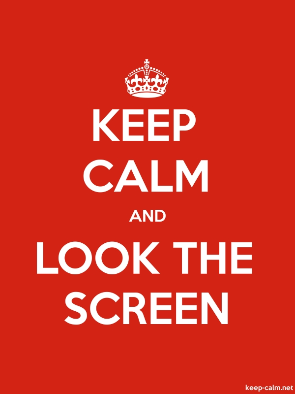 KEEP CALM AND LOOK THE SCREEN - white/red - Default (600x800)