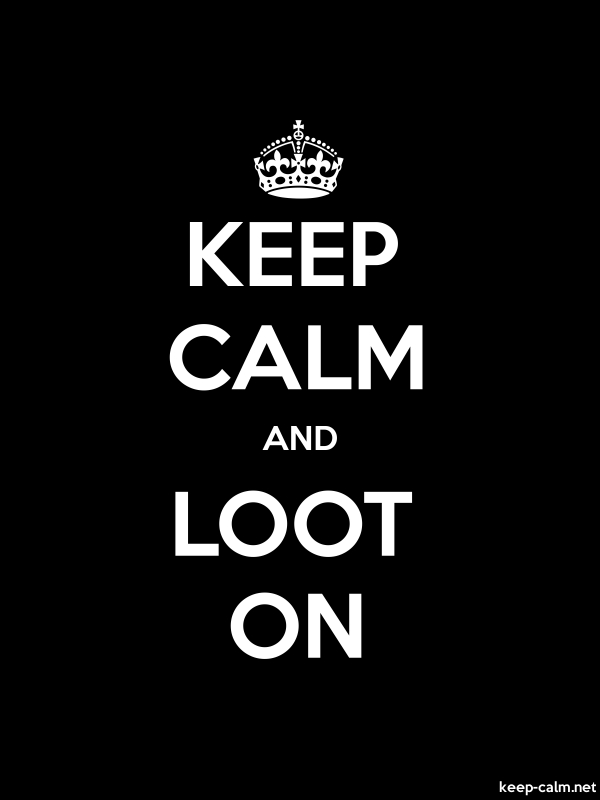 KEEP CALM AND LOOT ON - white/black - Default (600x800)