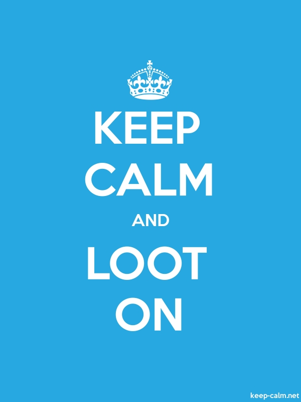 KEEP CALM AND LOOT ON - white/blue - Default (600x800)