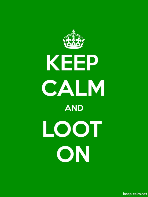 KEEP CALM AND LOOT ON - white/green - Default (600x800)