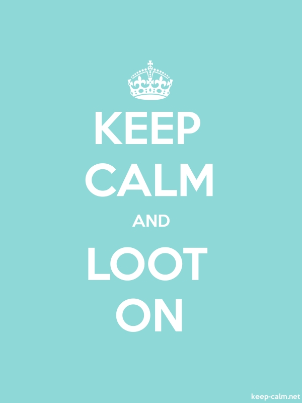 KEEP CALM AND LOOT ON - white/lightblue - Default (600x800)