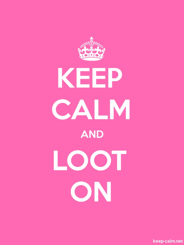 KEEP CALM AND LOOT ON - white/pink - Default (600x800)