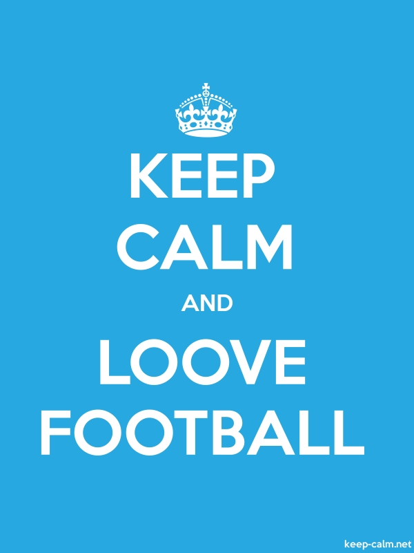 KEEP CALM AND LOOVE FOOTBALL - white/blue - Default (600x800)