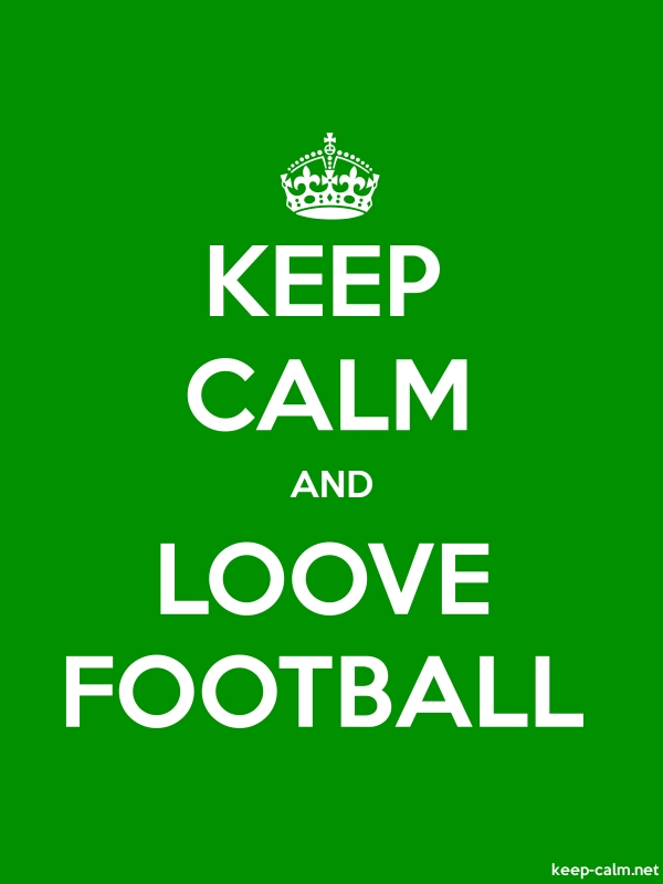 KEEP CALM AND LOOVE FOOTBALL - white/green - Default (600x800)