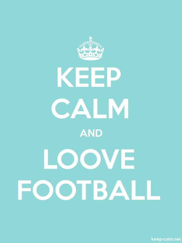 KEEP CALM AND LOOVE FOOTBALL - white/lightblue - Default (600x800)