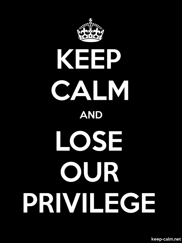 KEEP CALM AND LOSE OUR PRIVILEGE - white/black - Default (600x800)